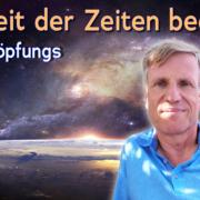 Die Zeit der Zeiten beginnt - NeuSchöpungsleben mit Uwe Breuer